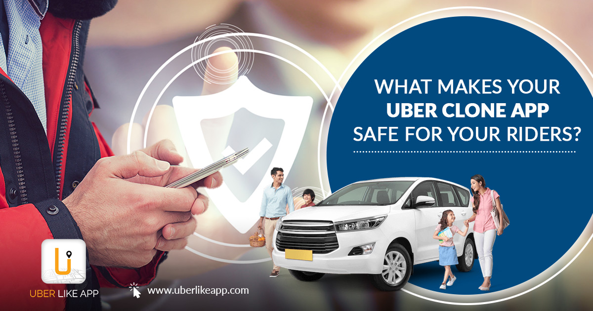What makes your Uber Clone App safe for your riders? | Blog