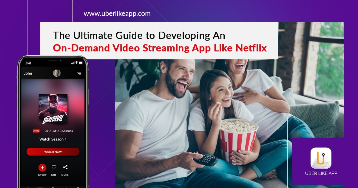 The ultimate guide to developing an on-demand video streaming app like Netflix
